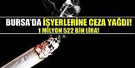 Bursa#039;da iş yerlerine 1 milyon 522 bin lira sigara cezası kesildi!