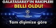 Galatasarayın rakipleri belli oldu