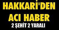 Hakkari#039;de Polise PKK Saldırısı; 2 Şehit, 2 Yaralı