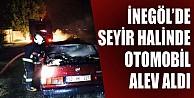 İnegöl#039;de Seyir Halinde Otomobil Alev Aldı