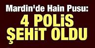 Mardin'de polise hain pusu: 4 şehit!