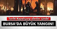 Bursa Kapalıçarşıda Büyük Yangın