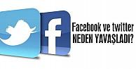Facebook ve Twitter'a neden girilmiyor? Facebook ve Twitter neden yavaş ve açılmıyor?