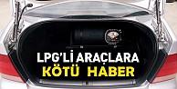 LPG#039;li araç sahiplerine kötü haber
