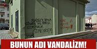 Bunun adı vandalizm!