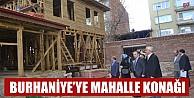 Burhaniye Mahalle Konağı#039;nda çalışmalar sürüyor