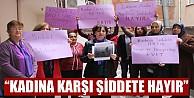 """CHP#039;li kadınlar Kadına şiddete hayır"""" dedi"""