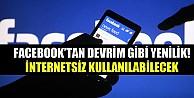 Facebook#039;a Artık İnternet Olmadan da Girebileceksiniz