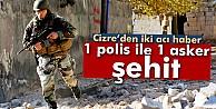 Cizre#039;den acı haber: 1 polis ile 1 asker şehit