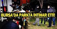 Bursa#039;da Parkta İntihar Etti!