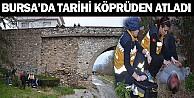 Bursa#039;da Tarihi Köprüden Atladı