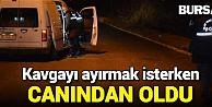 Bursada Kayınbirader Dehşeti: 1 Ölü, 1 Yaralı