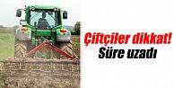 Çiftçiler Dikkat!Süre Uzadı