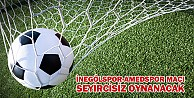 İnegölspor-Amedspor maçı İnegöl#039;de seyircisiz oynanacak
