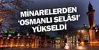 Osmanlı#039;da Perşembe Geceleri Okunan Cuma Selası Yeniden Başladı