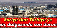 Suriyeden Türkiyeye göç dalgasında son durum