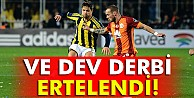 Galatasaray-Fenerbahce derbisi ertelendi