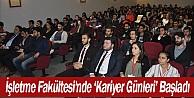 """İşletme Fakültesi'nde """"Kariyer Günleri"""" Başladı"""