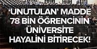 O maddeye güvenen 78 bin öğrenci üniversite hayalinden oldu!