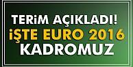 Terim açıkladı! İşte EURO 2016 kadromuz