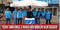 quot;Türk Tarihinde 3 Mayıs Bir Dönüm Noktasıdırquot;