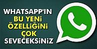 Whatsapp#039;ın bu özelliğini çok seveceksiniz