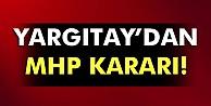 Yargıtaydan MHP Kararı!