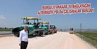 Bursa'yı Ankara'ya Bağlayacak Alternatif Yolda Çalışmalar Başladı