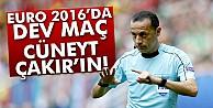 EURO 2016#039;da dev maç Cüneyt Çakır#039;ın!