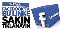 Facebook#039;ta bu linke sakın tıklamayın!