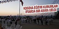Kosova eğitim kurumları iftarda bir araya geldi