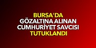 Bursada gözaltına alınan cumhuriyet savcısı tutuklandı