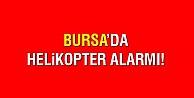 Bursada helikopter alarmı