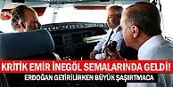 Erdoğan kritik emri İnegöl semalarındayken verdi!