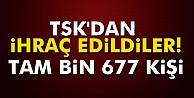 TSK'dan ihraç edildiler: Tam bin 677 kişi