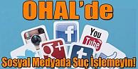 OHALde sosyal medyada suç işlemeyin!