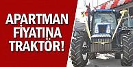 Apartman Fiyatına Traktör