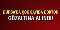 Bursada çok sayıda doktora FETÖ gözaltısı