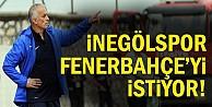 İnegölspor, Fenerbahçeyi istiyor