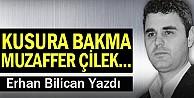 Kusura Bakma Muzaffer Çilek...