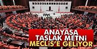 Anayasa taslak metni, sağlanan uzlaşı sonrası Meclis'e geliyor