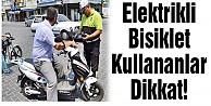 Elektrikli bisiklet kullanırken 1700 TL ceza yemeyin!