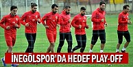 İnegölspor'da hedef play-off