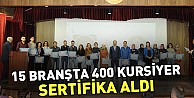 15 Branşta 400 Kursiyer Sertifika Aldı