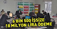 6 Bin 500 İşsize 18 Milyon Lira Ödeme