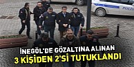 İnegöl#39;de gözaltına alınan 3 kişiden 2#39;si tutuklandı