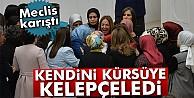 Meclis fena karıştı! Kadın vekiller birbirine girdi