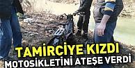 Tamirciye kızdı motosikletini ateşe verdi