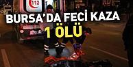 Bursada feci kaza: 1 ölü