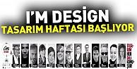 Im Design Tasarım Haftası Başlıyor